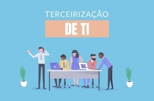 10 vantagens do outsourcing de TI para as empresas